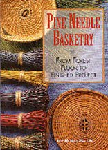 PINE NEEDLE BASKETRY FROM FOREST FLOOR TO FINISHED BASKET