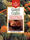 Gourd Crafts: 20 Great Projects...