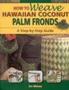 How to Weave Hawwaiian Coconut Palm Fronds