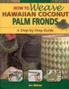 How to Weave Hawwaiian Coconut Palm Fronds